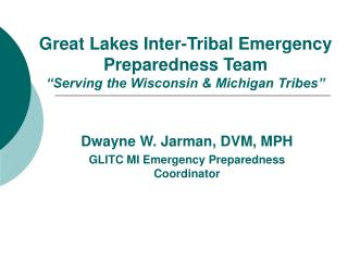 """Great Lakes Inter-Tribal Emergency Preparedness Team """"Serving the Wisconsin & Michigan Tribes"""""""