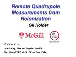 Remote Quadrupole Measurements from Reionization
