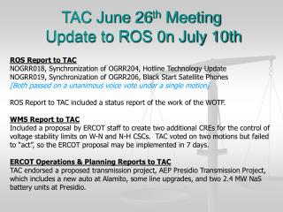 TAC June 26 th  Meeting  Update to ROS 0n July 10th
