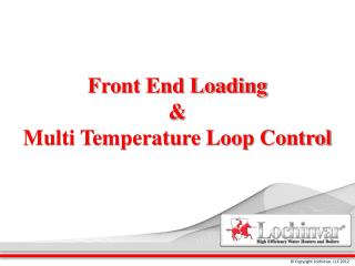 Front End Loading  & Multi Temperature Loop Control