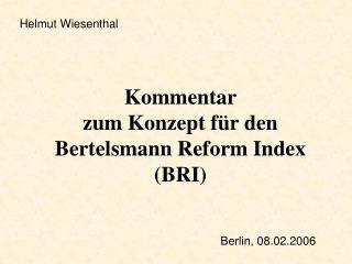 Kommentar  zum Konzept für den Bertelsmann Reform Index (BRI)