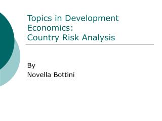 Topics in Development Economics: Country Risk Analysis