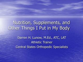 Nutrition, Supplements, and Other Things I Put in My Body
