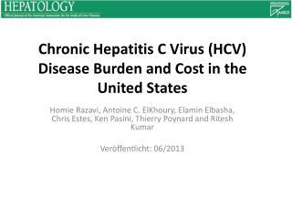 Chronic  Hepatitis C Virus (HCV)  Disease Burden and Cost  in  the  United States