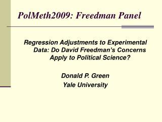 PolMeth2009: Freedman Panel