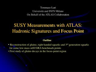 SUSY Measurements w i th ATLAS: Hadron ic Signatures and Focus Point