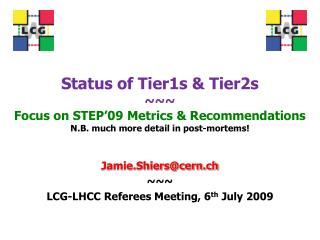 Jamie.Shiers@cern.ch  ~~~ LCG-LHCC Referees Meeting, 6 th  July 2009