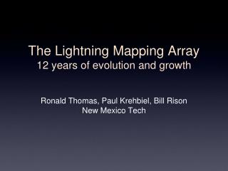The Lightning Mapping Array 12 years of evolution and growth