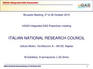 Brussels Meeting, 27 & 28 October 2010 InGAS Integrated GAS Powertrain meeting