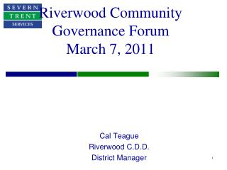 Riverwood Community Governance Forum March 7, 2011