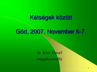 Kétségek között Göd, 2007. November 6-7.