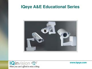 IQeye A&E Educational Series