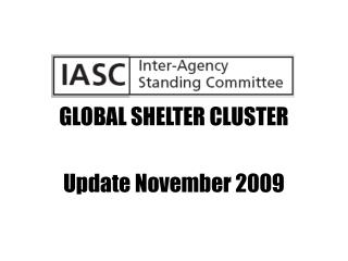 GLOBAL SHELTER CLUSTER Update November 2009