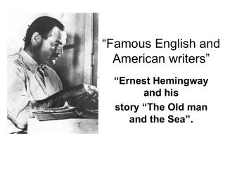 """Famous English and American writers"""
