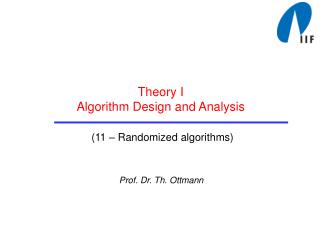 Theory I Algorithm Design and Analysis (11 � Randomized algorithms)