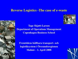 Reverse Logistics -The case of e-waste