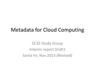 Metadata for Cloud Computing