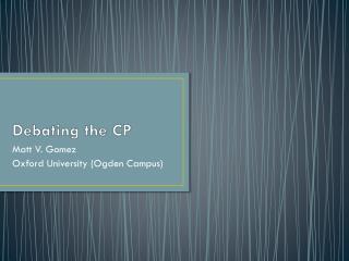 Debating the CP