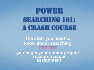 Power Searching 101:  a crash course