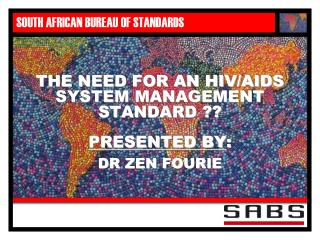 THE NEED FOR AN HIV/AIDS SYSTEM MANAGEMENT STANDARD ??
