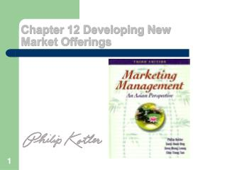Chapter 12 Developing New  Market Offerings