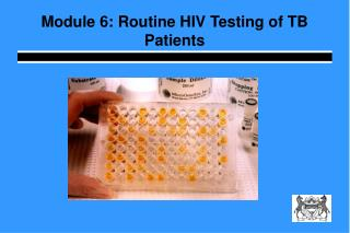Module 6: Routine HIV Testing of TB Patients