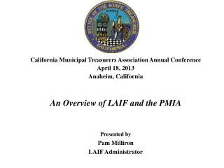 2009  California Municipal Treasurers Association Annual Conference April 18, 2013