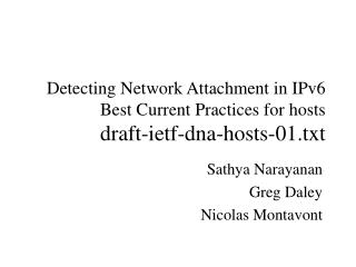 Detecting Network Attachment in IPv6 Best Current Practices for hosts draft-ietf-dna-hosts-01.txt
