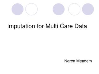 Imputation for Multi Care Data