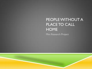People without a place to call home