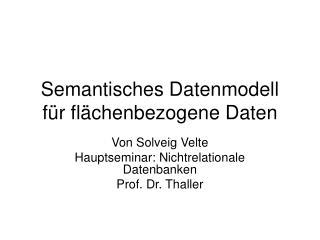 Semantisches Datenmodell für flächenbezogene Daten