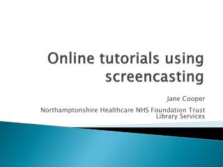 Online tutorials using screencasting