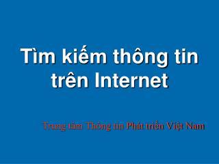 Tìm kiếm thông  tin  trên  Internet