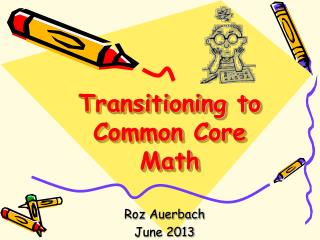 Transitioning to  Common Core Math