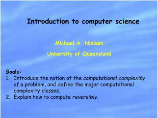 Michael A. Nielsen University of Queensland