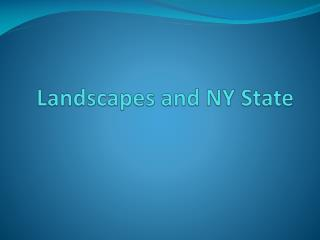 Landscapes and NY State