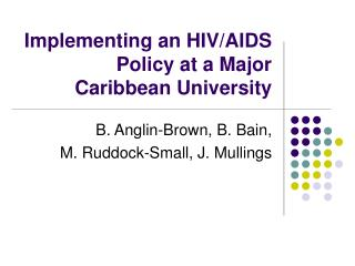 Implementing an HIV/AIDS Policy at a Major Caribbean University