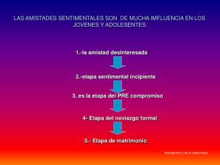 LAS AMISTADES SENTIMENTALES SON  DE MUCHA IMFLUENCIA EN LOS JOVENES Y ADOLESENTES