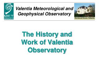 The History and Work of Valentia Observatory