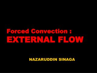 Forced Convection :  EXTERNAL FLOW