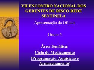 VII ENCONTRO NACIONAL DOS GERENTES DE RISCO REDE SENTINELA