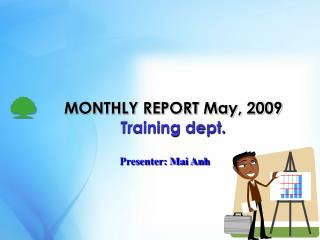 MONTHLY REPORT May, 2009 Training dept.