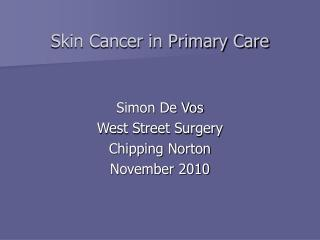 Skin Cancer in Primary Care
