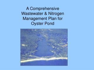 A Comprehensive Wastewater  Nitrogen Management Plan for Oyster Pond