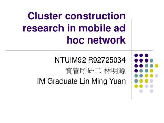 Cluster construction research in mobile ad hoc network