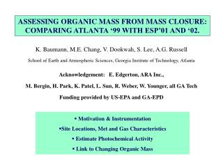 ASSESSING ORGANIC MASS FROM MASS CLOSURE: COMPARING ATLANTA '99 WITH ESP'01 AND '02.