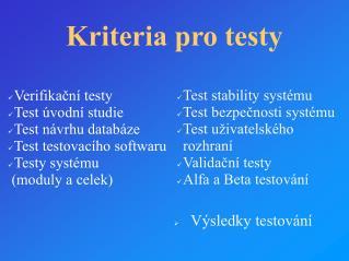 Kriteria pro testy