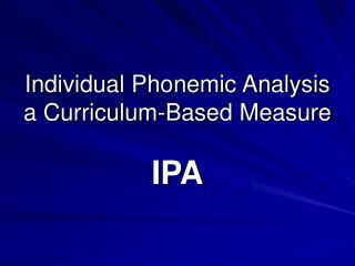 Individual Phonemic Analysis a Curriculum-Based Measure