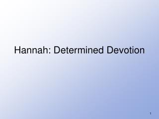 Hannah: Determined Devotion