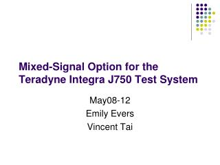 Mixed-Signal Option for the Teradyne Integra J750 Test System